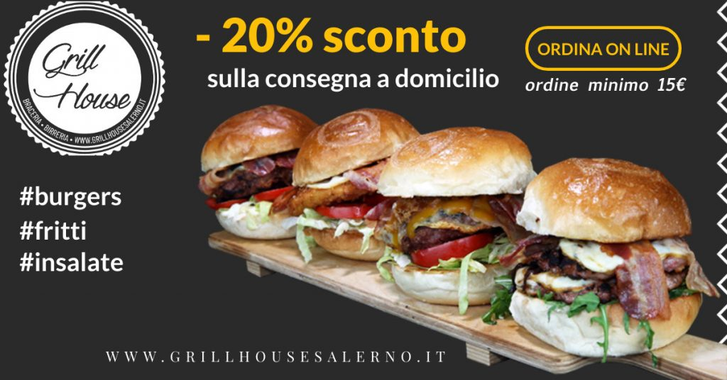 Grill House Salerno ordina on line panini hamburger, patatine fritte, insalate, sconto del 20%